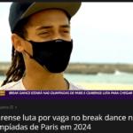 Cearense luta por vaga no break dance nas Olimpíadas de Paris em 2024